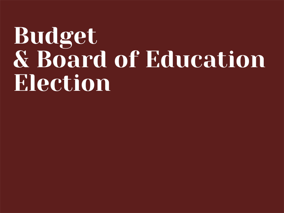 Budget and Board of Education Election