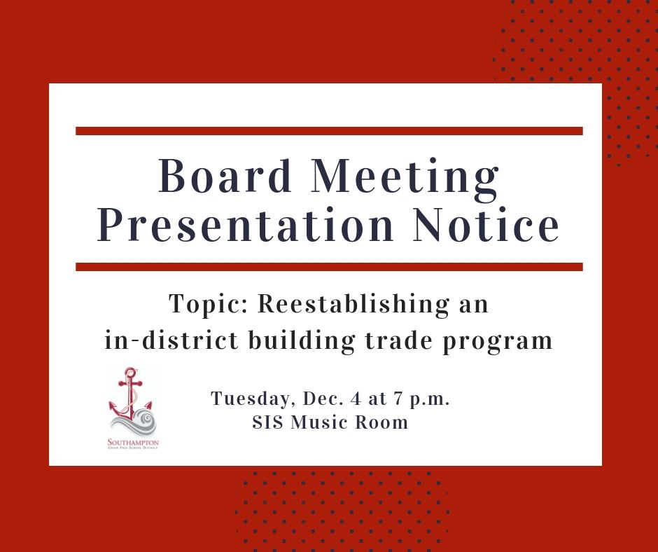 The Southampton School Board will discuss an in-district trade program at a Dec. 4th meeting